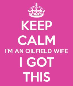 keep-calm-i-m-an-oilfield-wife-i-got-this-2
